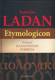 ETYMOLOGICON-TUMAČ RAZNOVRSNIH POJMOVA - Naruči svoju knjigu