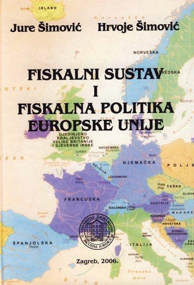 FISKALNI SUSTAV I FISKALNA POLITIKA EUROPSKE UNIJE - Naruči svoju knjigu