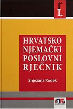 HRVATSKO NJEMAČKI POSLOVNI RJEČNIK - Naruči svoju knjigu