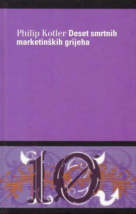 DESET SMRTNIH MARKETINŠKIH GRIJEHA - Naruči svoju knjigu