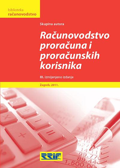 RAČUNOVODSTVO PRORAČUNA I PRORAČUNSKIH KORISNIKA - Naruči svoju knjigu