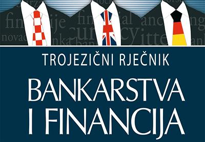 TROJEZIČNI RJEČNIK BANKARSTVA I FINANCIJA - Naruči svoju knjigu