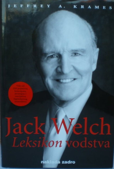 JACK WELCH – LEKSIKON VODSTVA - Naruči svoju knjigu