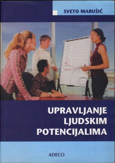 UPRAVLJANJE LJUDSKIM POTENCIJALIMA, IV. izmjenjeno i dopunjeno izdanje - Naruči svoju knjigu