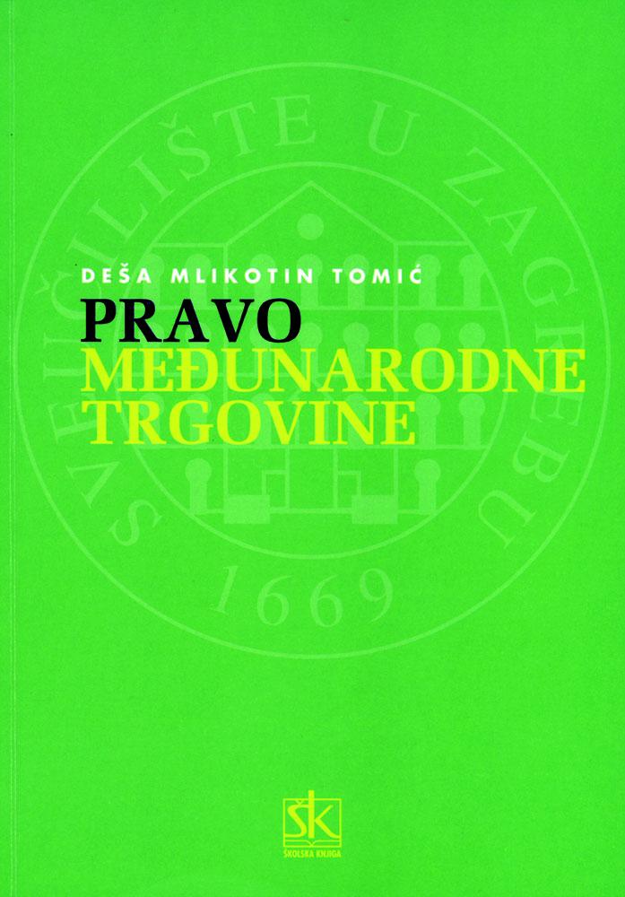 PRAVO MEĐUNARODNE TRGOVINE - Naruči svoju knjigu