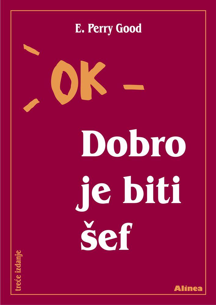 OK – DOBRO JE BITI ŠEF, 3. izdanje - Naruči svoju knjigu