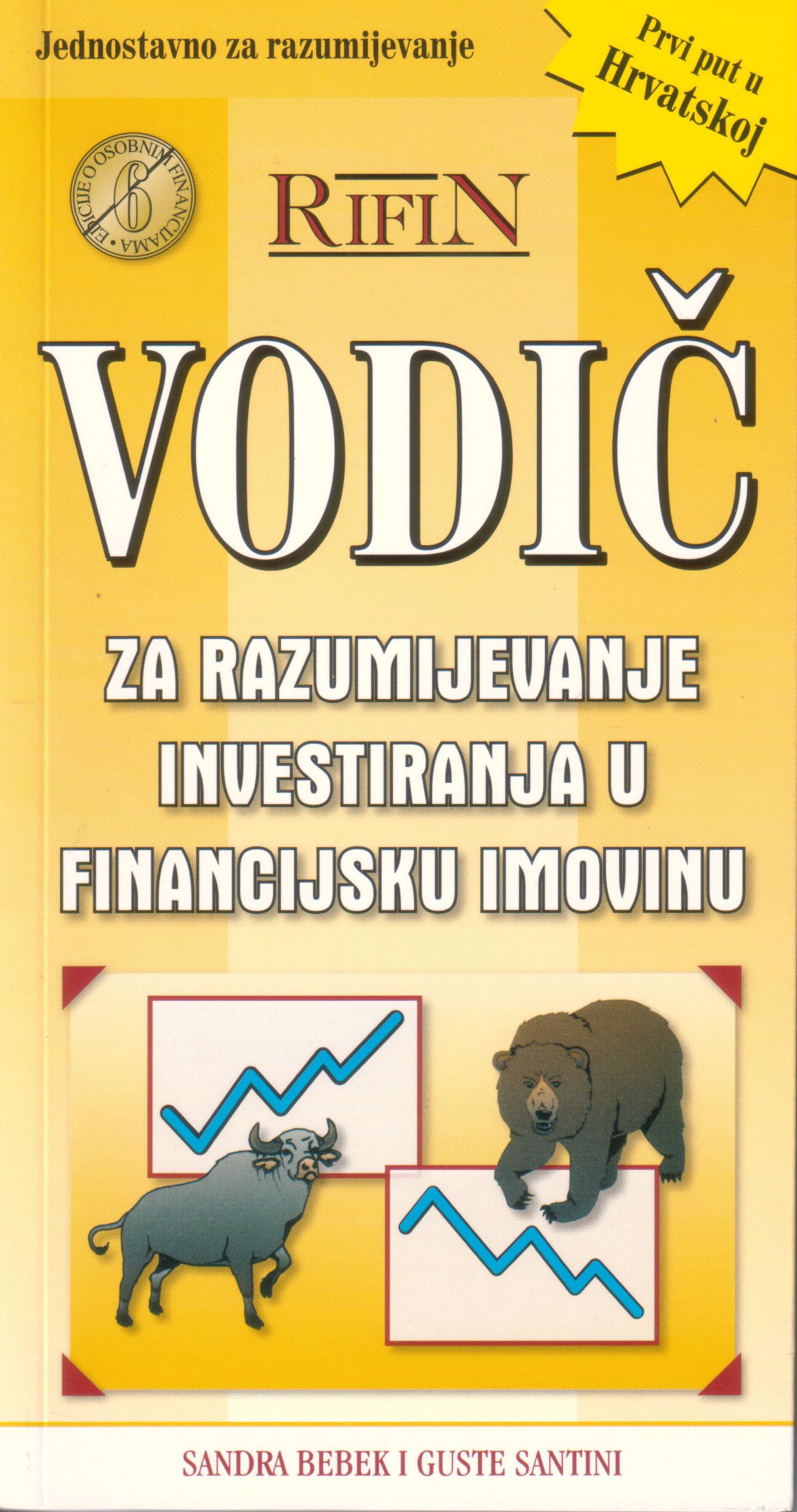 VODIČ ZA RAZUMIJEVANJE INVESTIRANJA U FINANCIJSKU IMOVINU - Naruči svoju knjigu