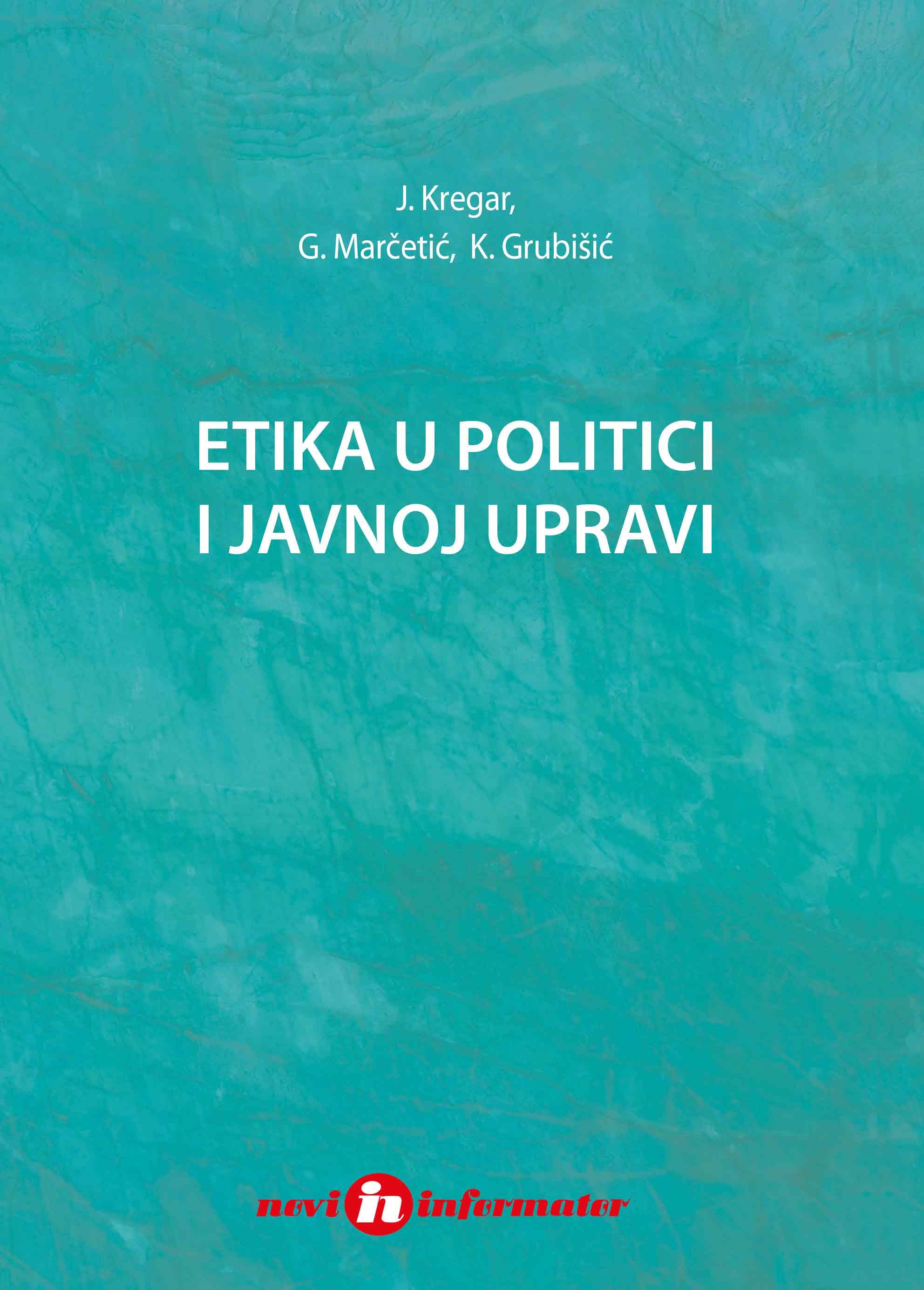 ETIKA U POLITICI I JAVNOJ UPRAVI - Naruči svoju knjigu