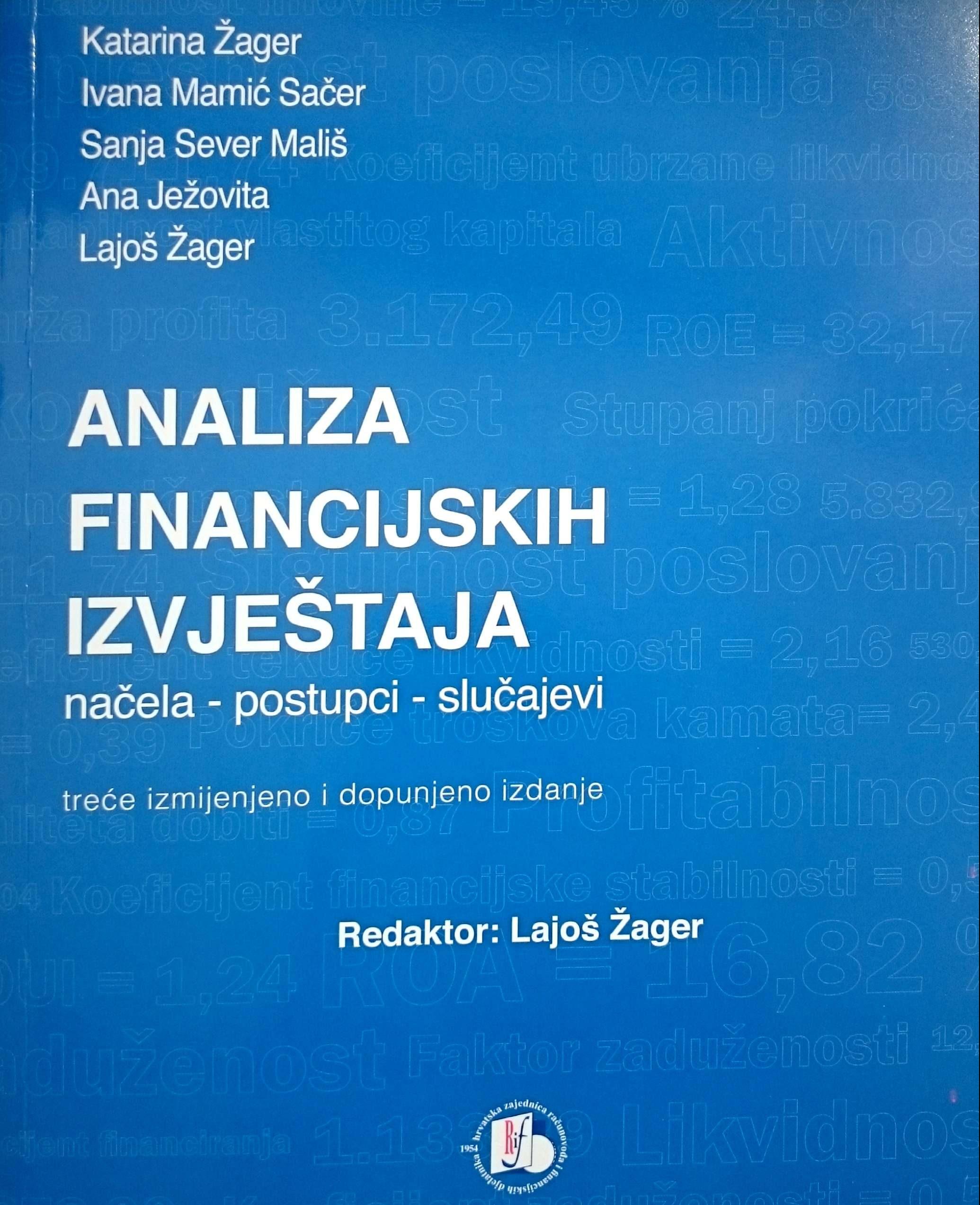 ANALIZA FINANCIJSKIH IZVJEŠTAJA, 3. izmijenjeno i dopunjeno izdanje - Naruči svoju knjigu