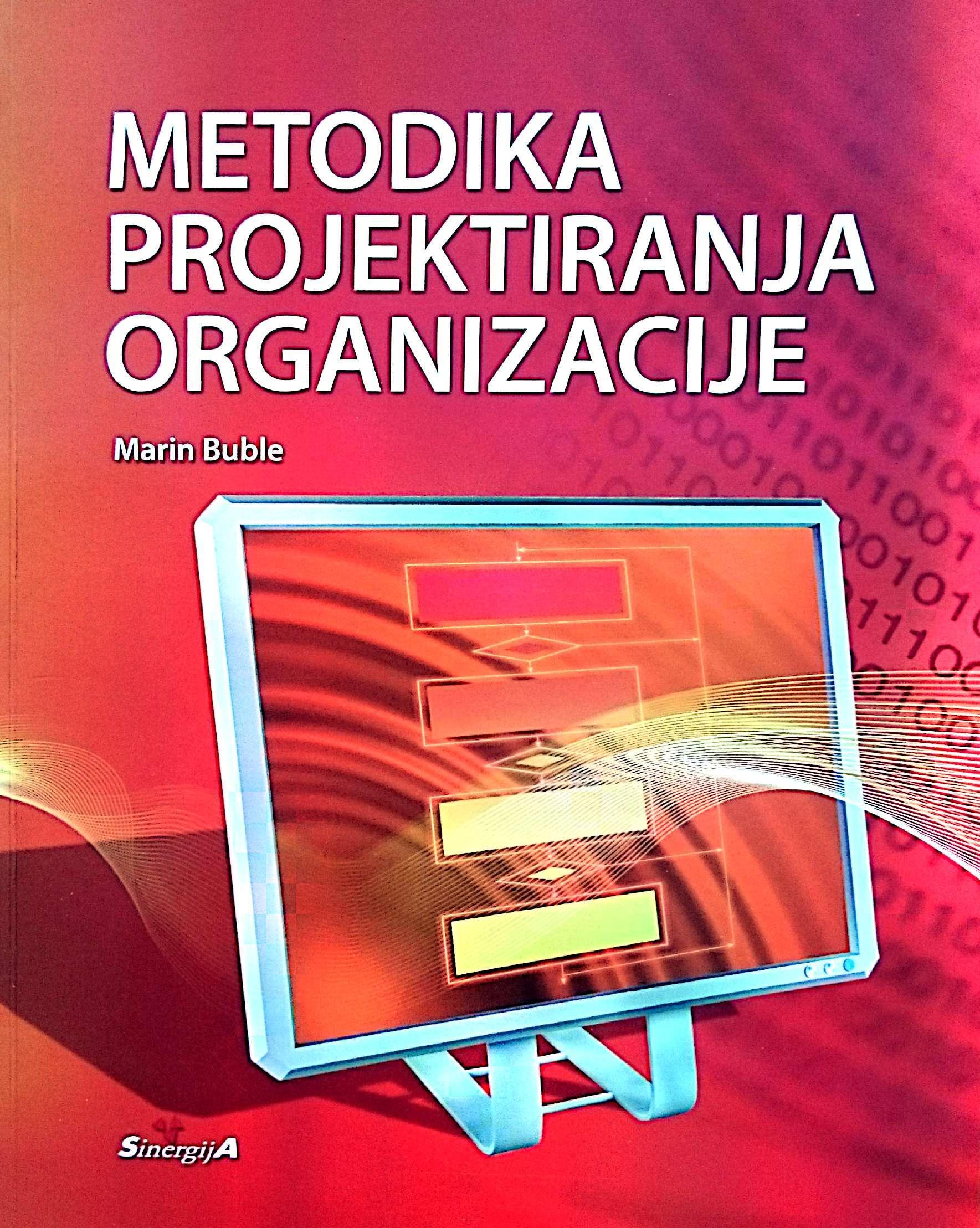 METODIKA PROJEKTIRANJA ORGANIZACIJE - Naruči svoju knjigu