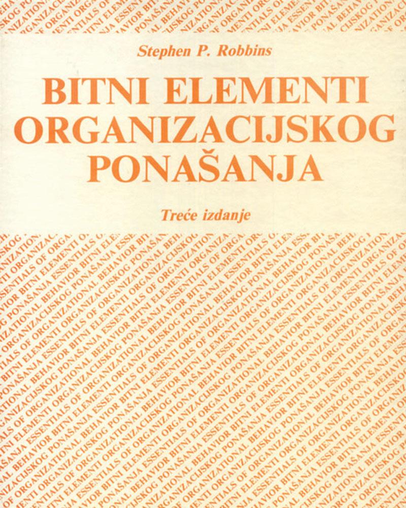 BITNI ELEMENTI ORGANIZACIJSKOG PONAŠANJA, treće izdanje - Naruči svoju knjigu