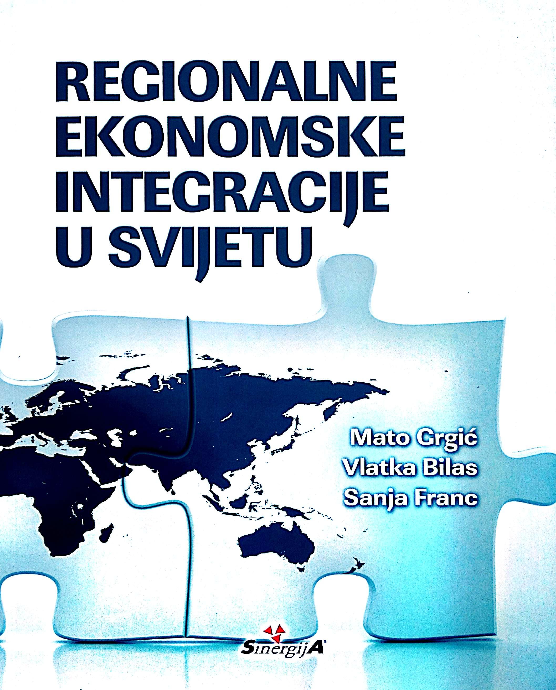 REGIONALNE EKONOMSKE INTEGRACIJE U SVIJETU - Naruči svoju knjigu
