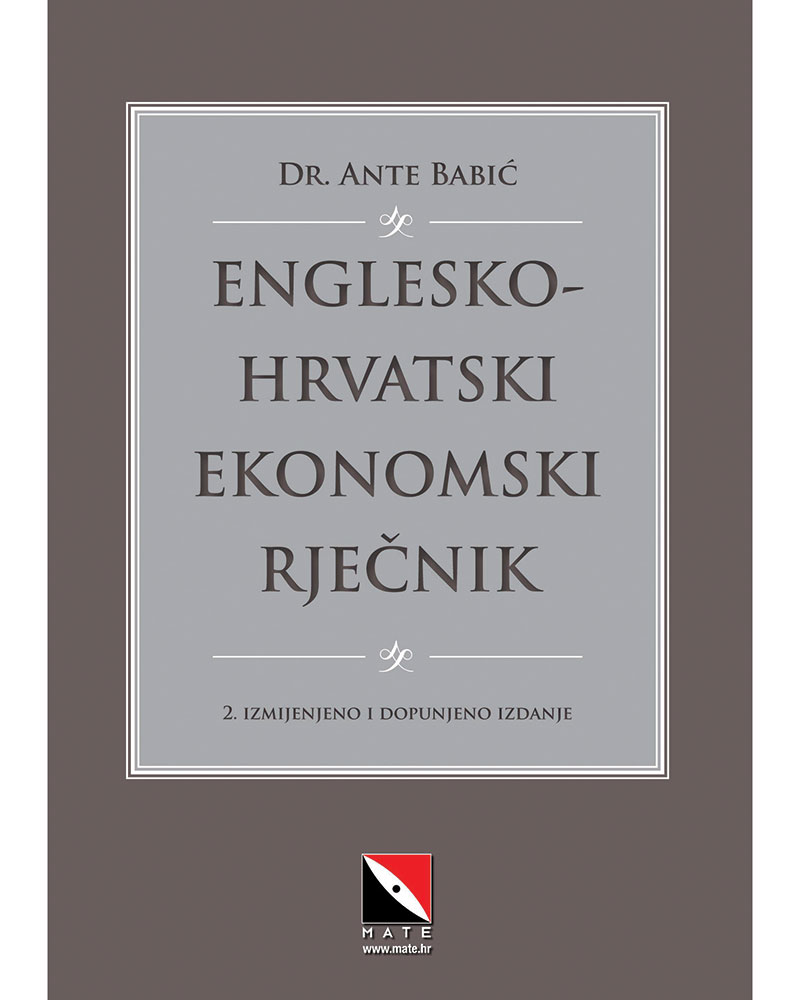 ENGLESKO-HRVATSKI EKONOMSKI RJEČNIK - Naruči svoju knjigu