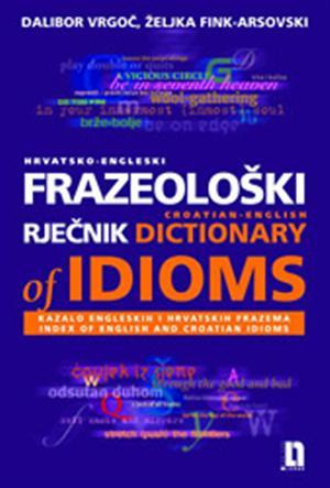 HRVATSKO-ENGLESKI FRAZEOLOŠKI RJEČNIK - Naruči svoju knjigu