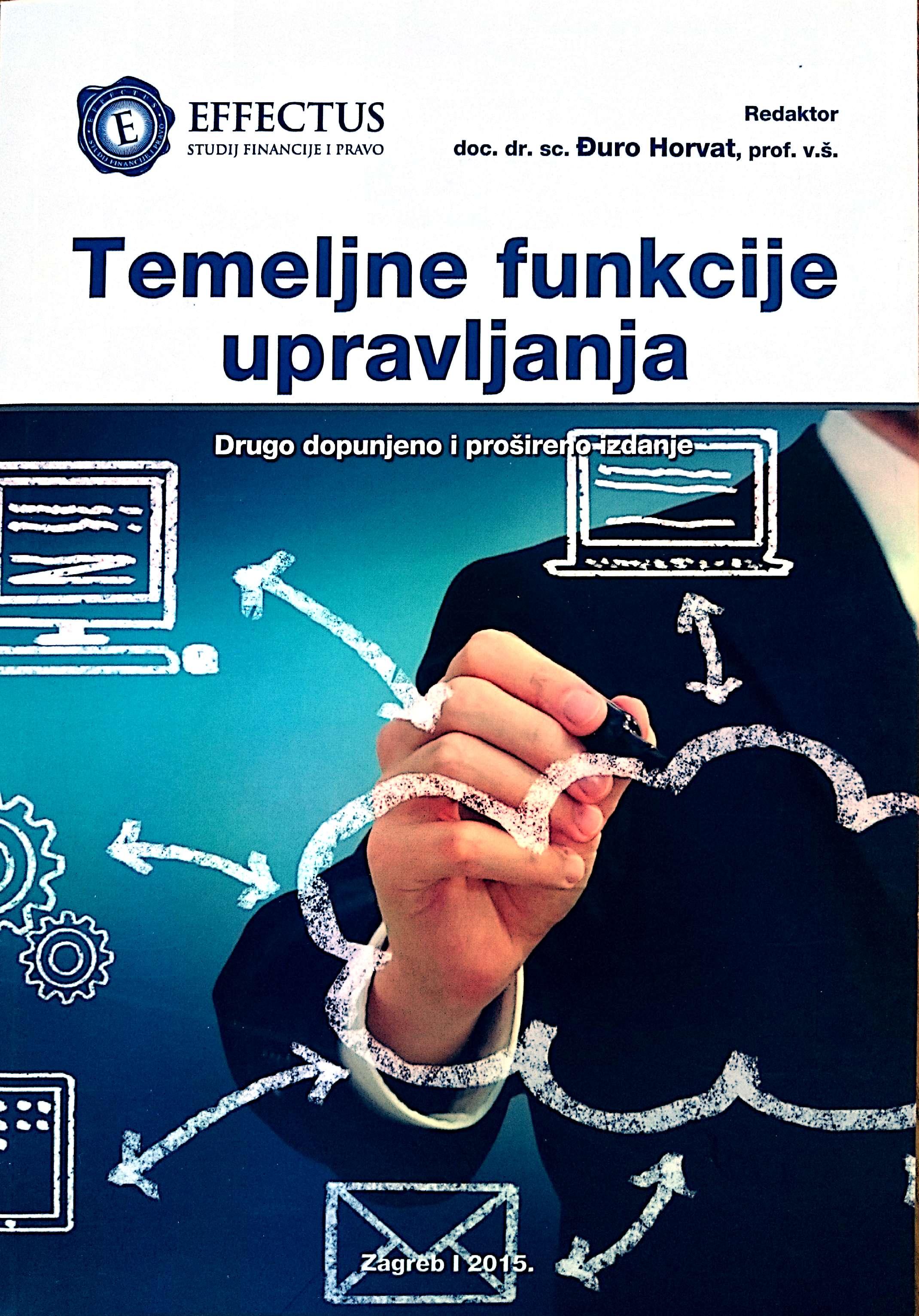 TEMELJNE FUNKCIJE UPRAVLJANJA, II. dopunjeno i prošireno izdanje - Naruči svoju knjigu