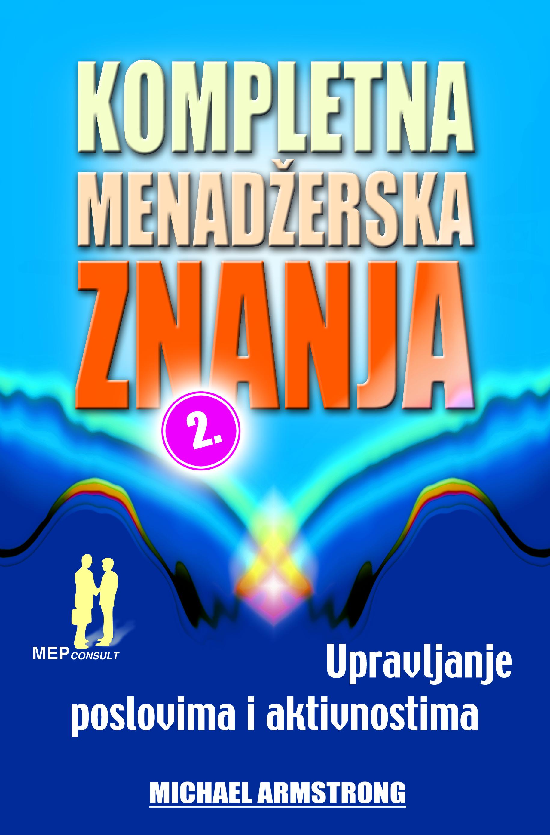 KOMPLETNA MENADŽERSKA ZNANJA, II - Naruči svoju knjigu