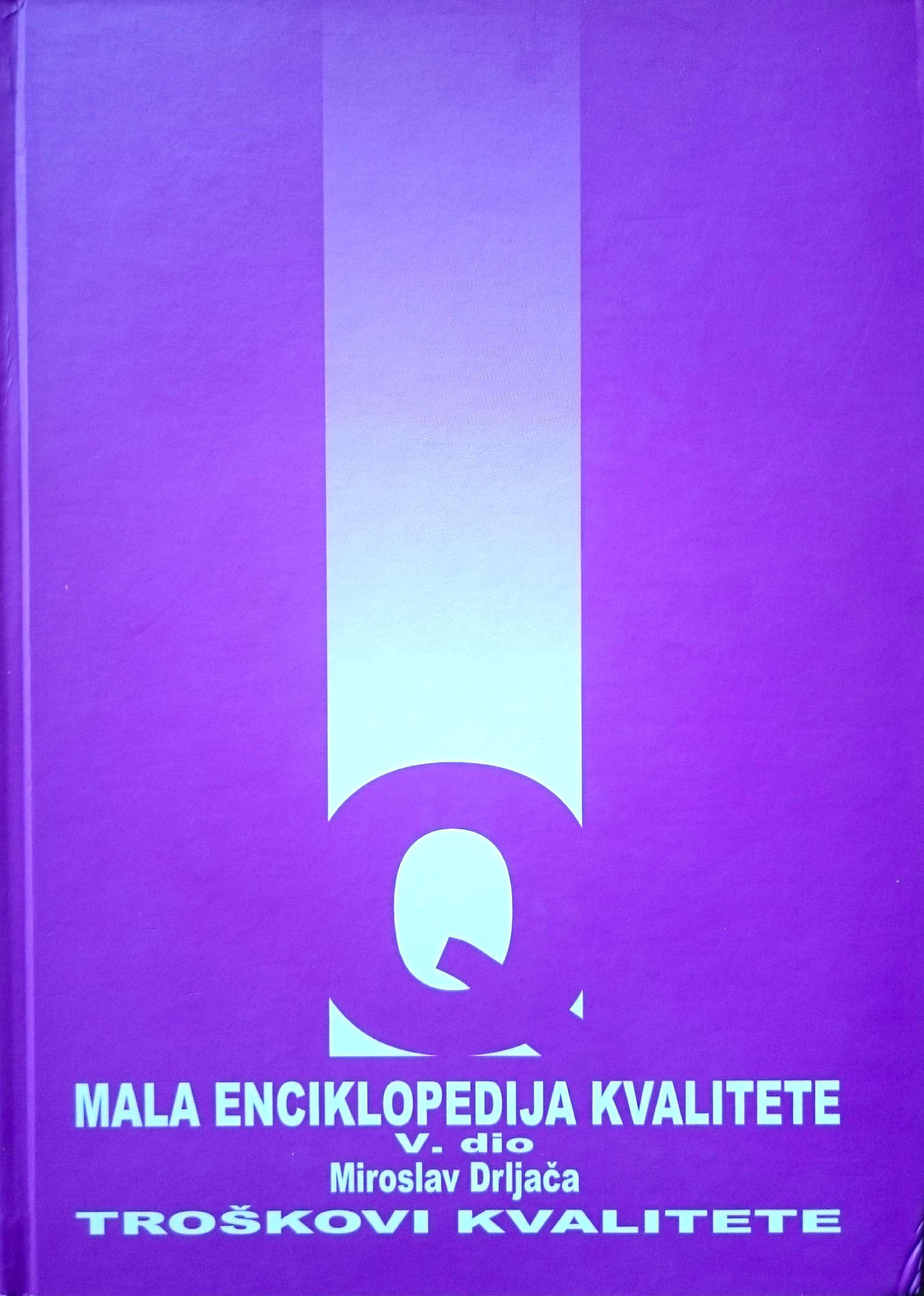 MALA ENCIKLOPEDIJA KVALITETE V dio - Naruči svoju knjigu