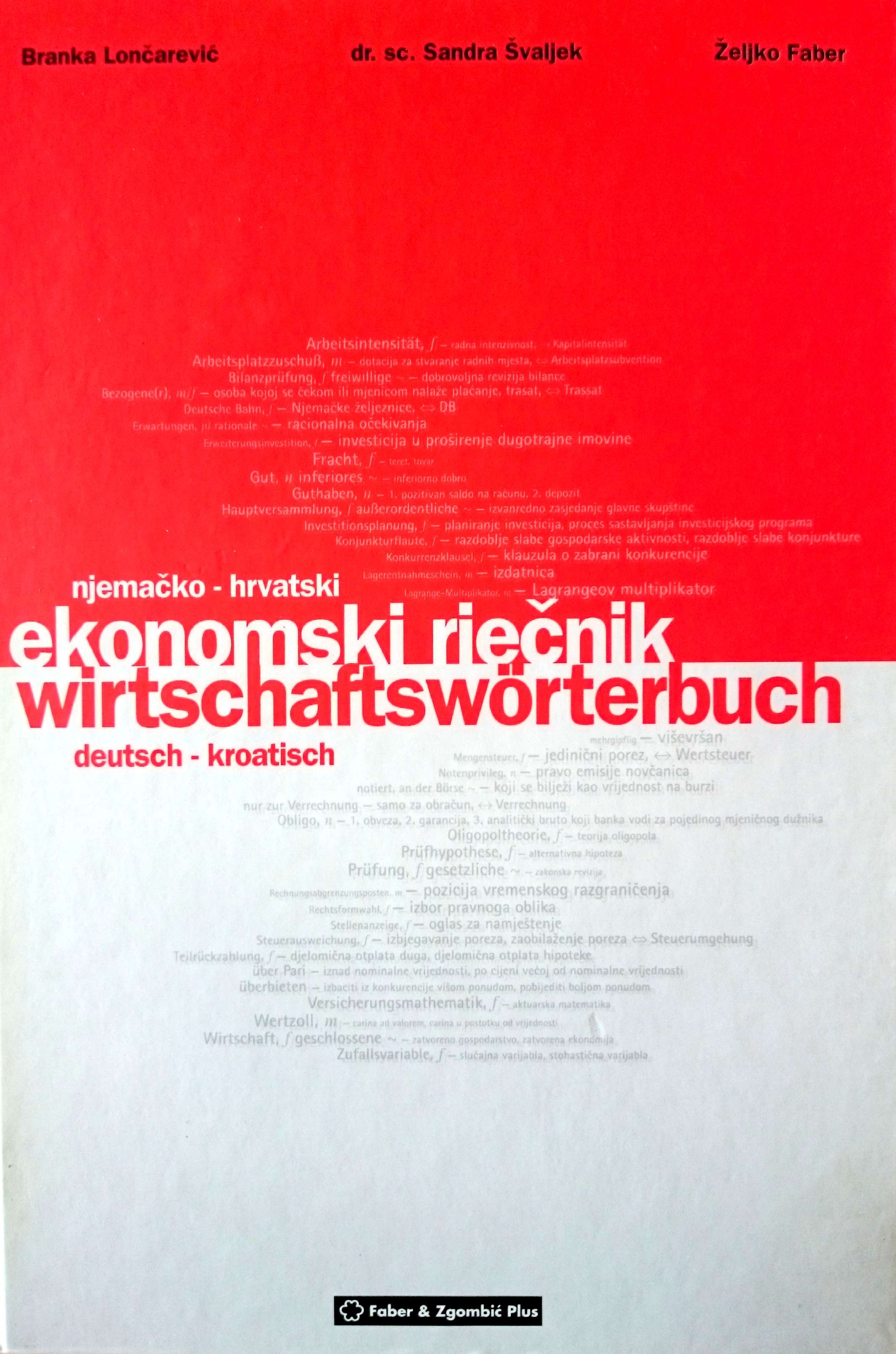 NJEMAČKO-HRVATSKI EKONOMSKI RJEČNIK / WIRTSCHAFTSWÖRERBUCH DEUTSCH-KROATISCH - Naruči svoju knjigu