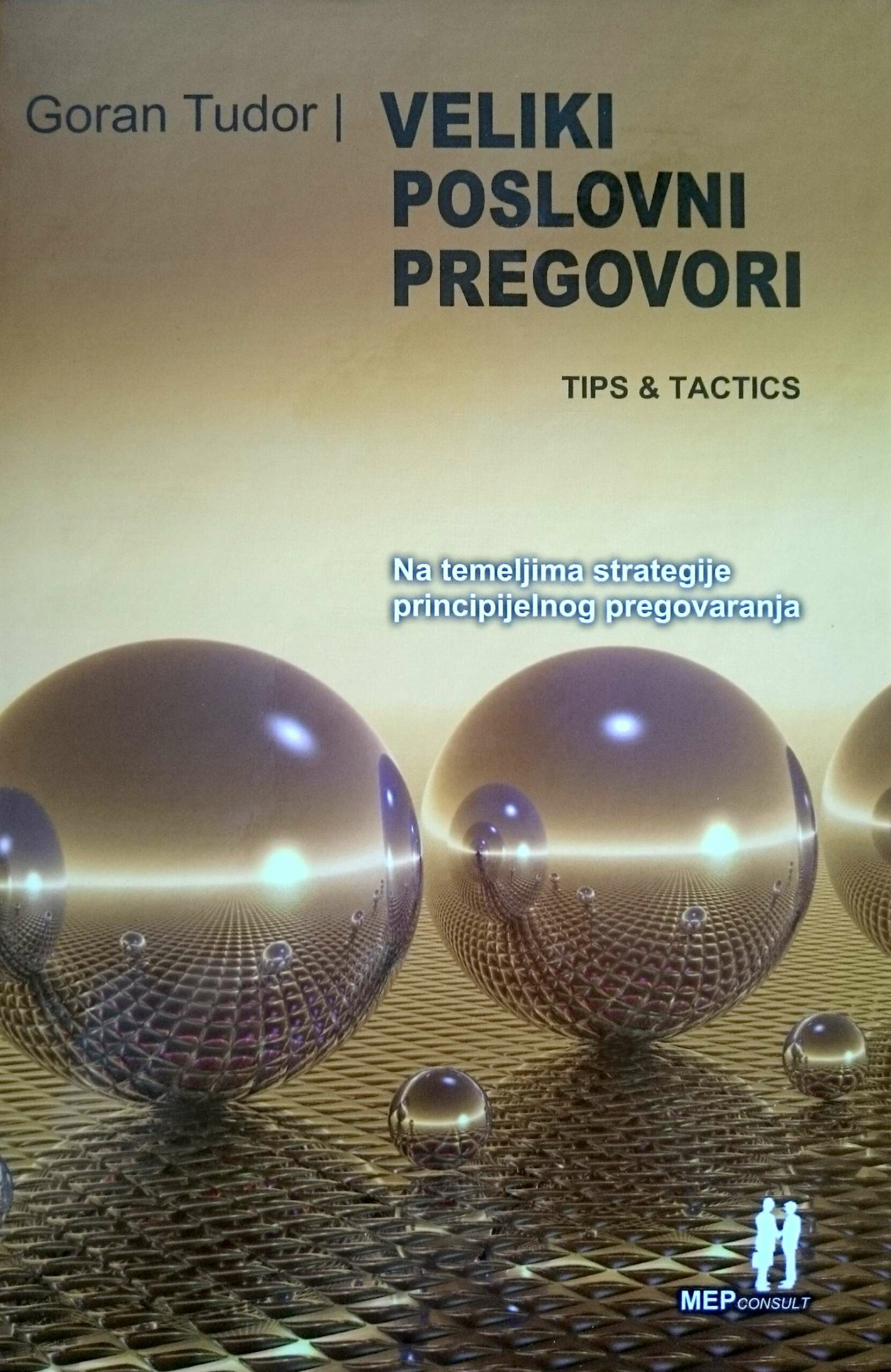 VELIKI POSLOVNI PREGOVORI, TIPS & TACTICS - Naruči svoju knjigu
