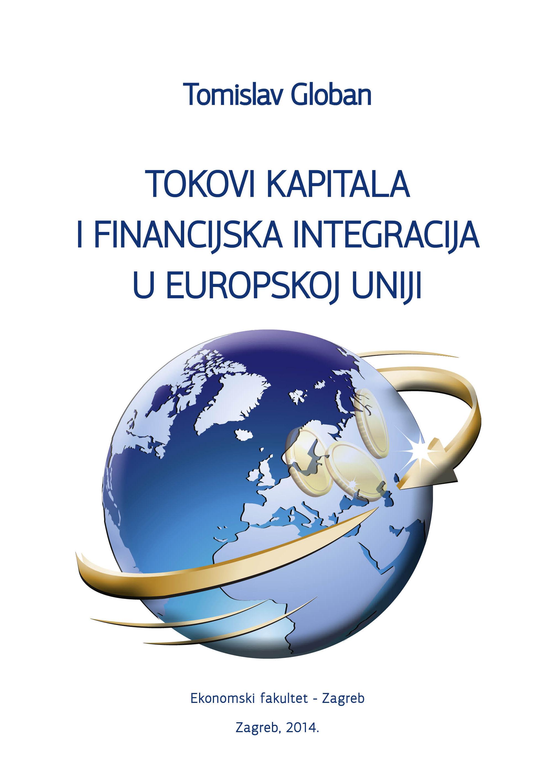 TOKOVI KAPITALA I FINANCIJSKA INTEGRACIJA U EUROPSKOJ UNIJI - Naruči svoju knjigu
