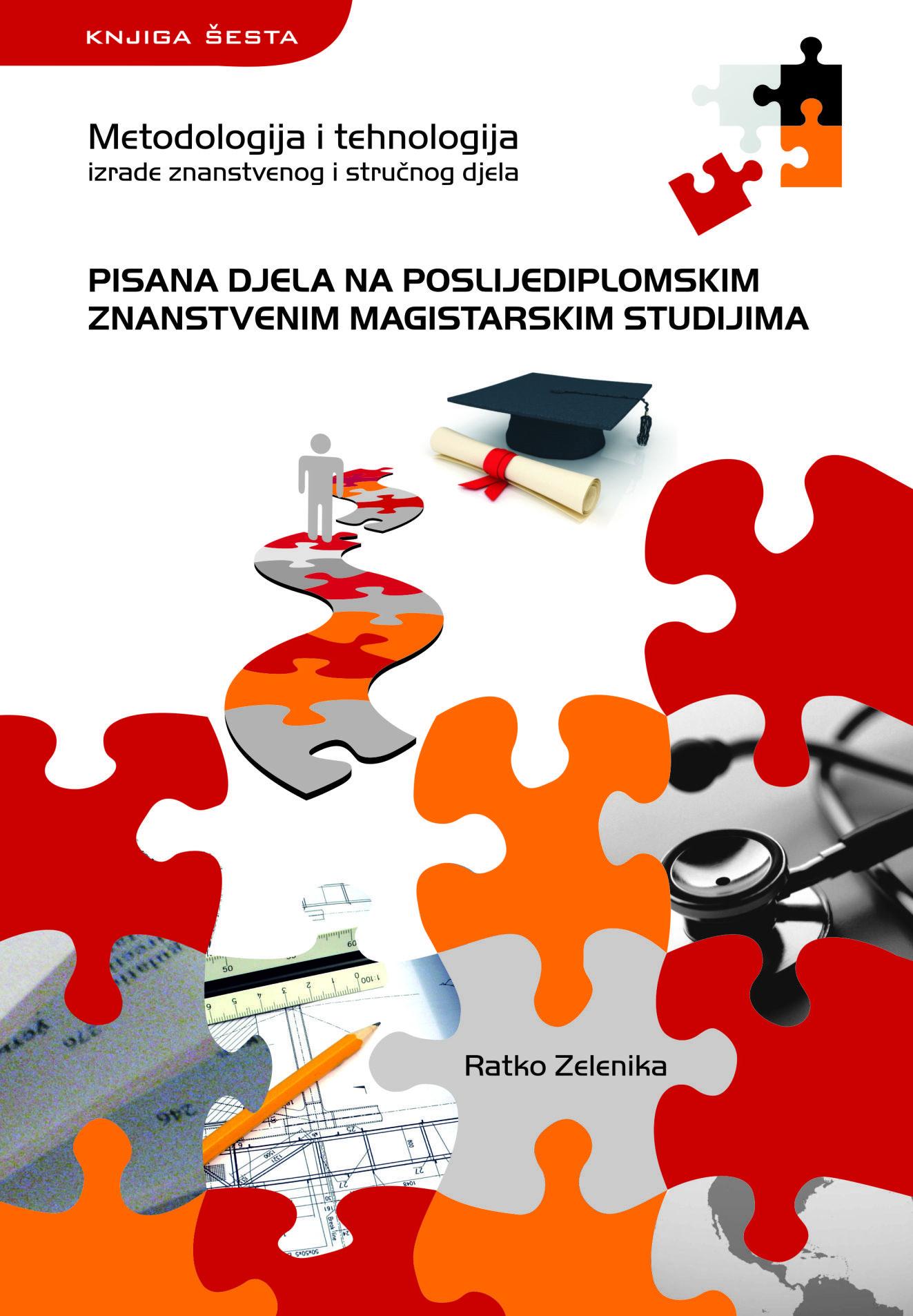 PISANA DJELA NA POSLIJEDIPLOMSKIM ZNANSTVENIM MAGISTARSKIM STUDIJIMA - Naruči svoju knjigu