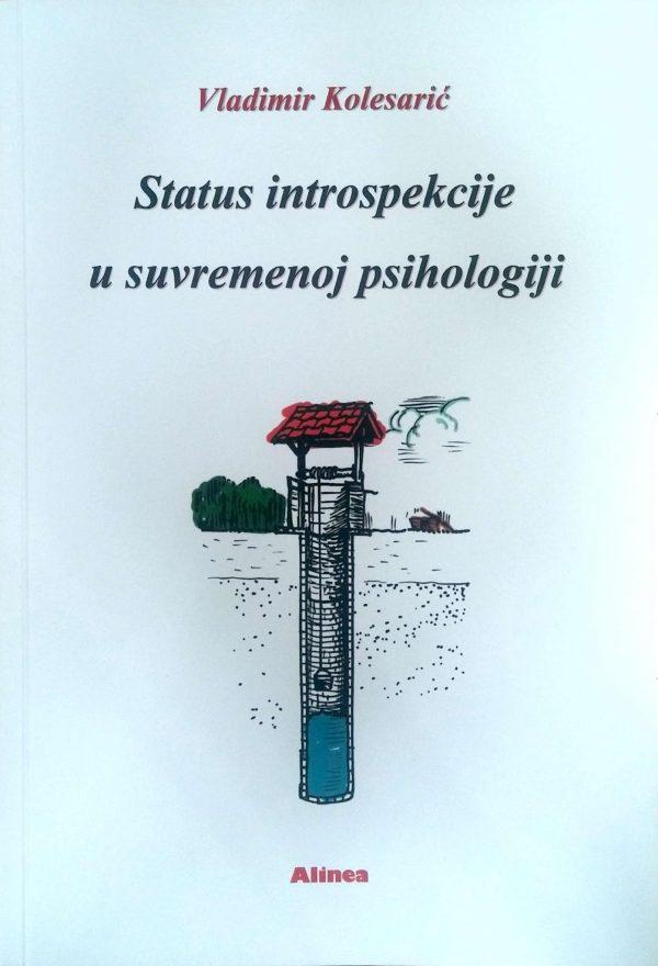 STATUS INTROSPEKCIJE U SUVREMENOJ PSIHOLOGIJI - Naruči svoju knjigu