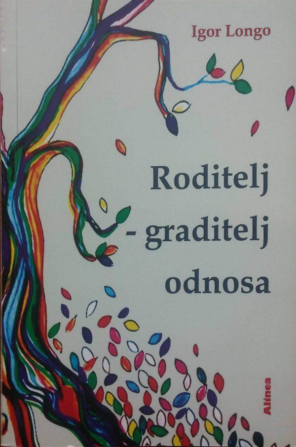 RODITELJ – GRADITELJ ODNOSA - Naruči svoju knjigu
