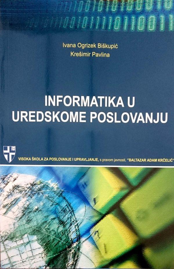 INFORMATIKA U UREDSKOME POSLOVANJU - Naruči svoju knjigu