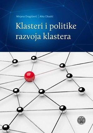KLASTERI I POLITIKE RAZVOJA KLASTERA - Naruči svoju knjigu