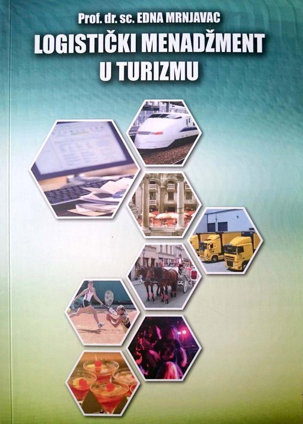 LOGISTIČKI MENADŽMENT U TURIZMU - Naruči svoju knjigu