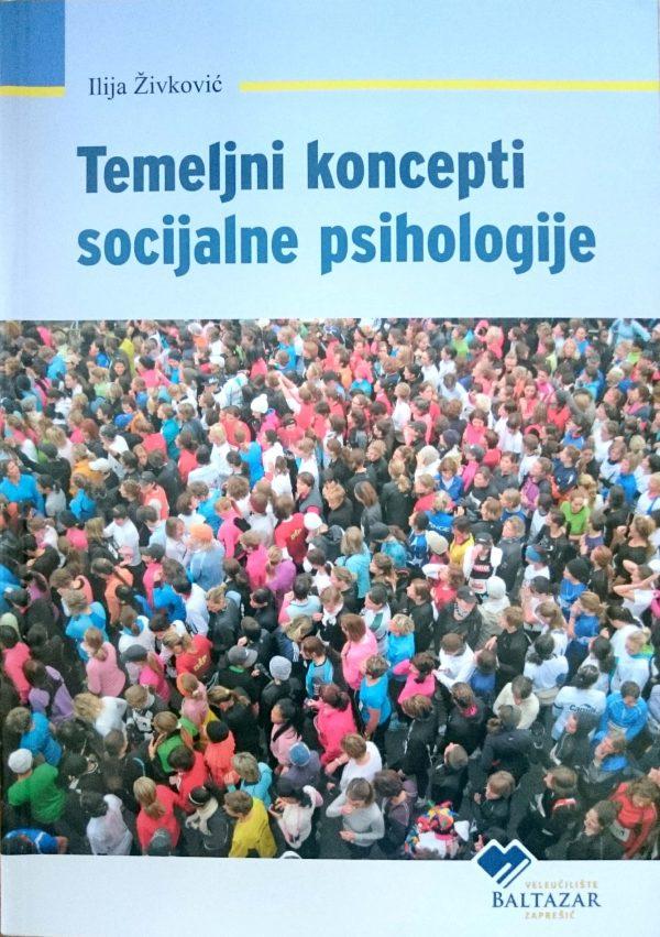 TEMELJNI KONCEPTI SOCIJALNE PSIHOLOGIJE - Naruči svoju knjigu