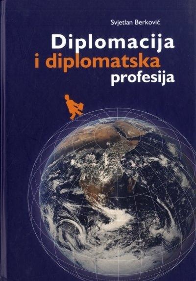DIPLOMACIJA I DIPLOMATSKA PROFESIJA - Naruči svoju knjigu