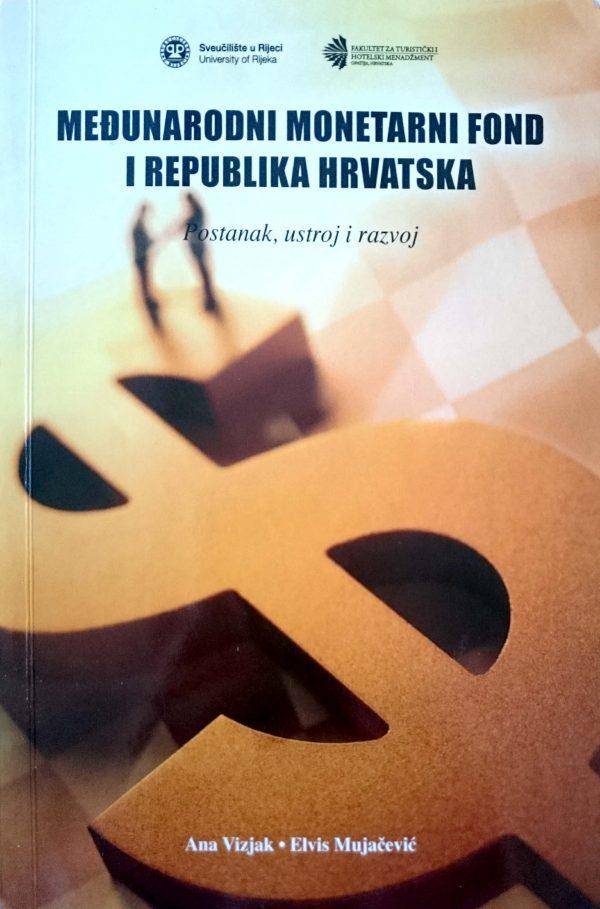 MEĐUNARODNI MONETARNI FOND I REPUBLIKA HRVATSKA - Naruči svoju knjigu