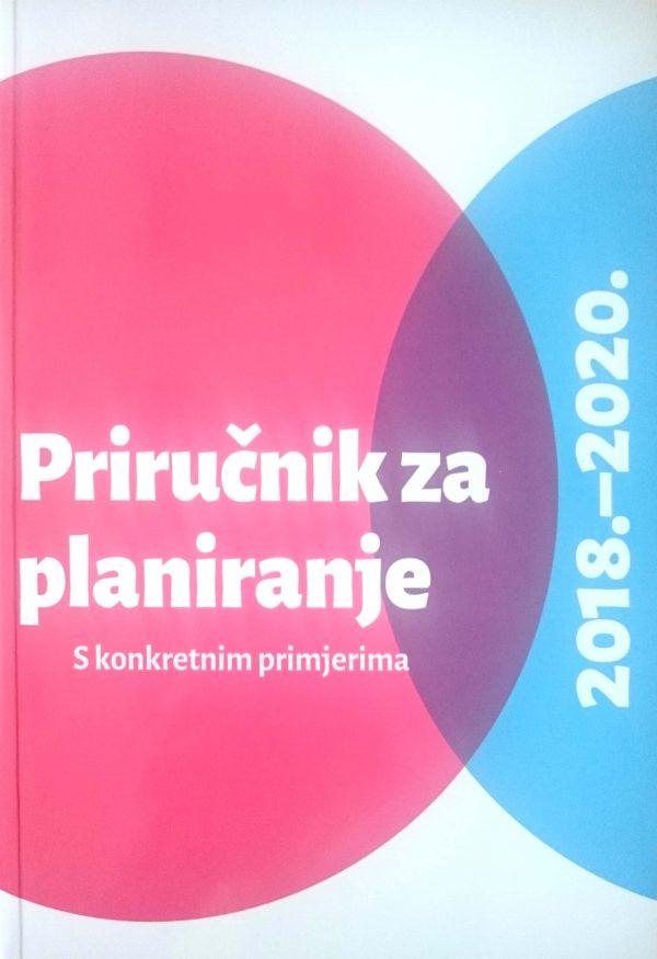 PRIRUČNIK ZA PLANIRANJE 2018.-2020. - Naruči svoju knjigu