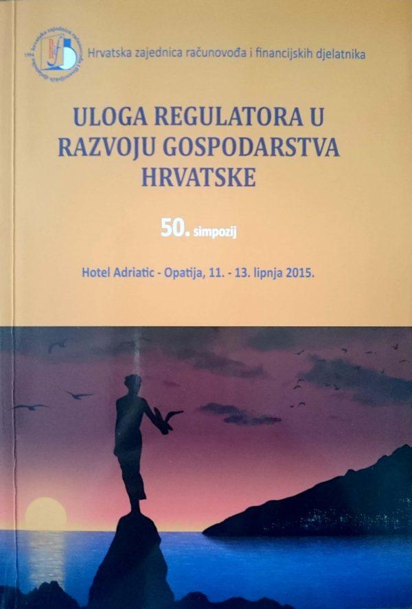 ULOGA REGULATORA U RAZVOJU GOSPODARSTVA HRVATSKE - Naruči svoju knjigu