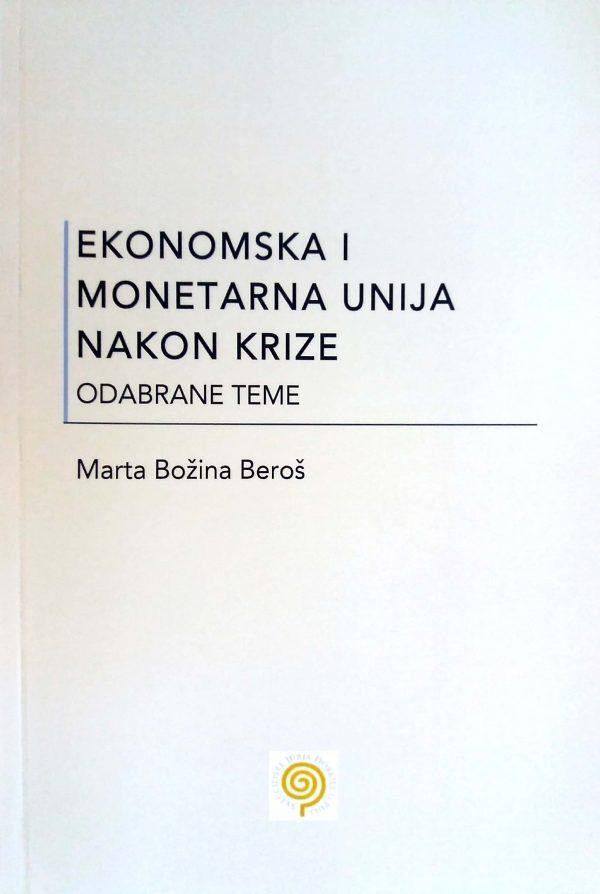 EKONOMSKA I MONETARNA UNIJA NAKON KRIZE - Naruči svoju knjigu