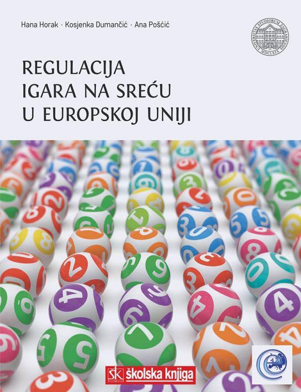 REGULACIJA IGARA NA SREĆU U EUROPSKOJ UNIJI - Naruči svoju knjigu