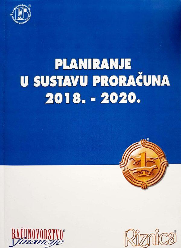 PLANIRANJE U SUSTAVU PRORAČUNA 2018. – 2020. - Naruči svoju knjigu