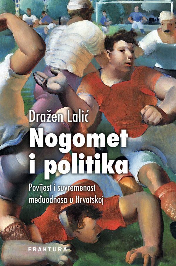 NOGOMET I POLITIKA - Naruči svoju knjigu