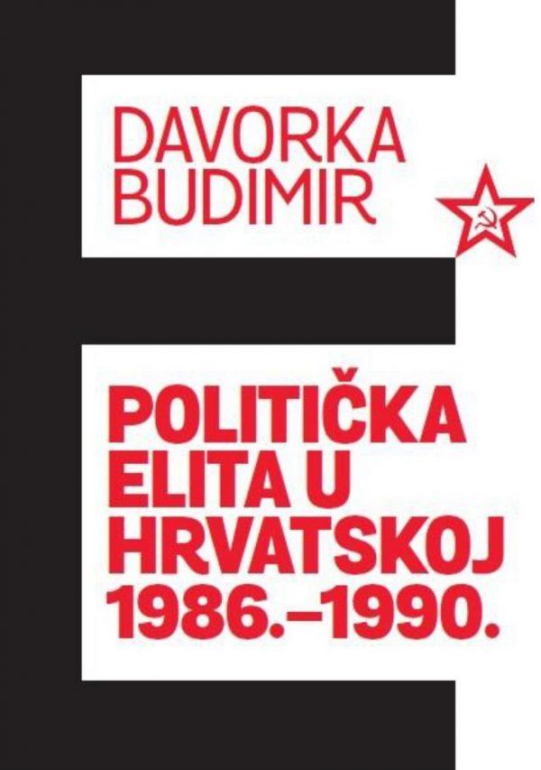 POLITIČKA ELITA U HRVATSKOJ 1986.-1990. - Naruči svoju knjigu