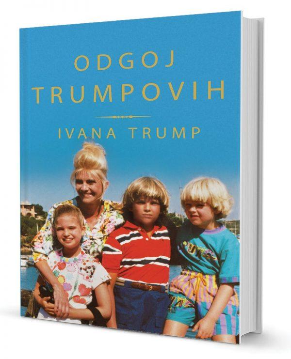 ODGOJ TRUMPOVIH - Naruči svoju knjigu