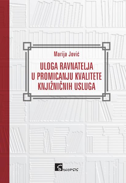 ULOGA RAVNATELJA U PROMICANJU KVALITETE KNJIŽNIČNIH USLUGA - Naruči svoju knjigu