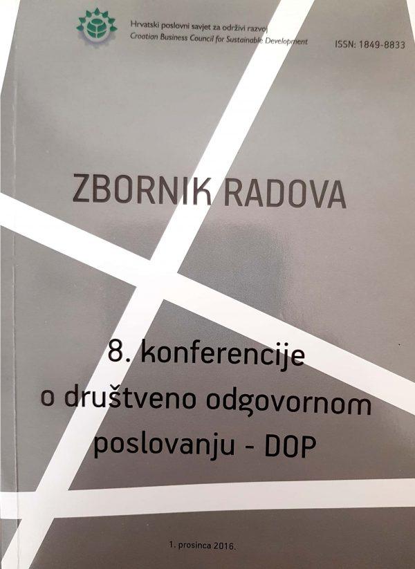 ZBORNIK RADOVA 8. KONFERENCIJE O DRUŠTVENO ODGOVORNOM POSLOVANJU – DOB - Naruči svoju knjigu