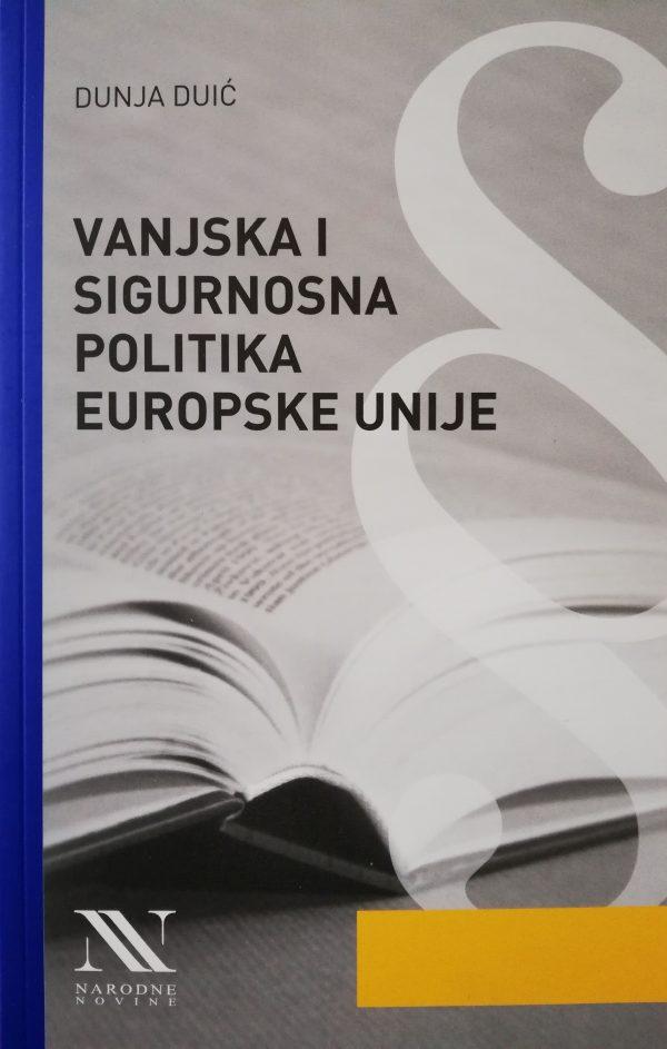 VANJSKA I SIGURNOSNA POLITIKA EUROPSKE UNIJE - Naruči svoju knjigu