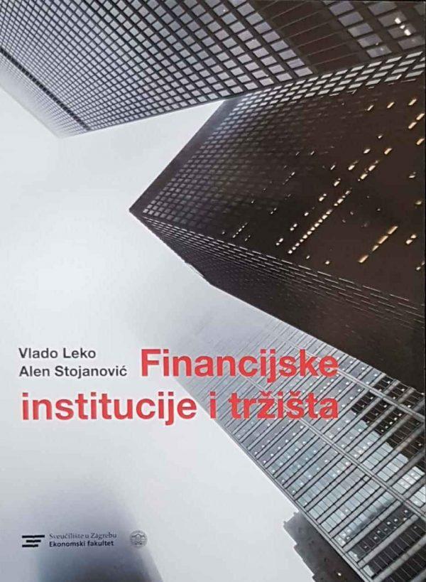 FINANCIJSKE INSTITUCIJE I TRŽIŠTA - Naruči svoju knjigu