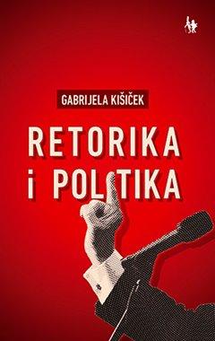 RETORIKA I POLITIKA - Naruči svoju knjigu