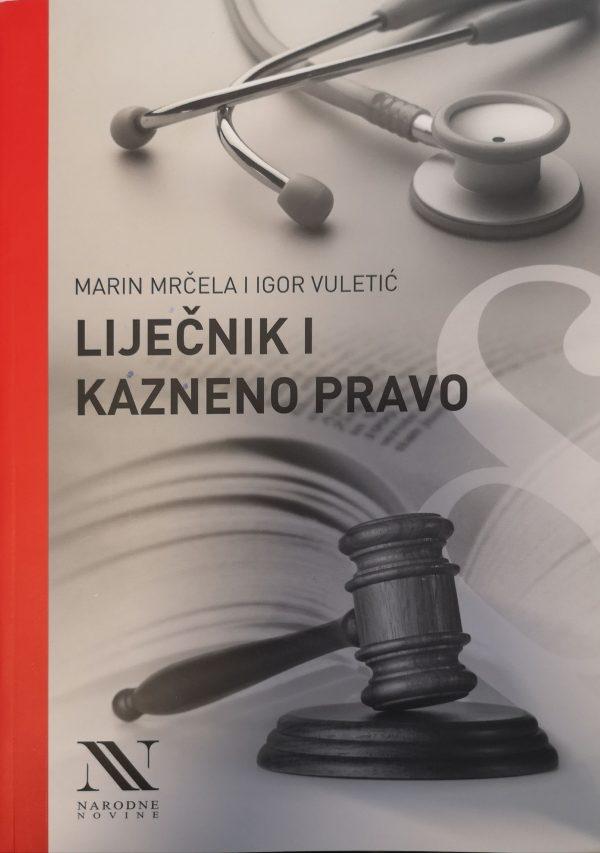 LIJEČNIK I KAZNENO PRAVO - Naruči svoju knjigu