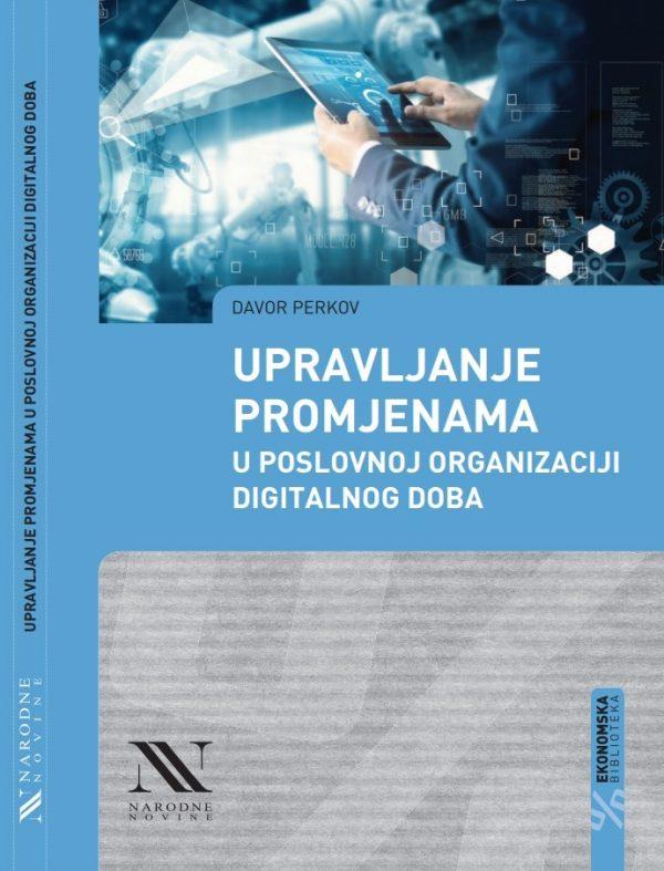 UPRAVLJANJE PROMJENAMA U POSLOVNOJ ORGANIZACIJI DIGITALNOG DOBA - Naruči svoju knjigu