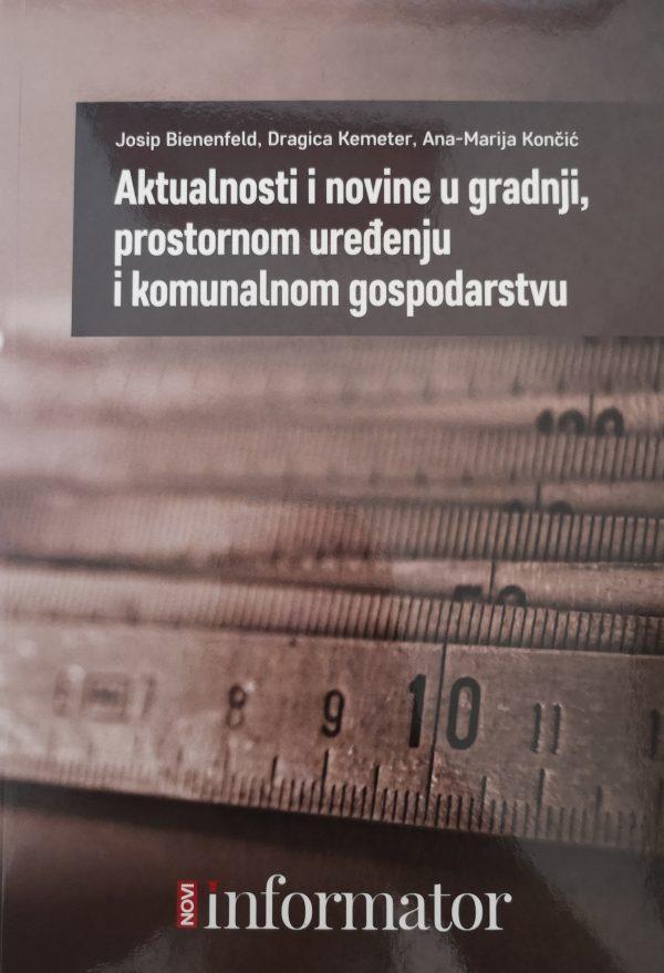AKTUALNOSTI I NOVINE U GRADNJI, PROSTORNOM UREĐENJU I KOMUNALNOM GOSPODARSTVU - Naruči svoju knjigu