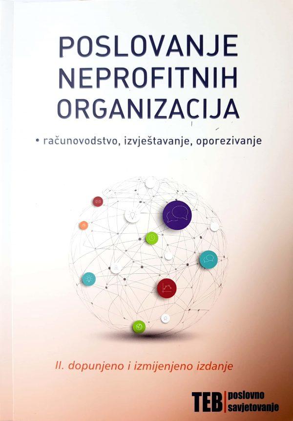 POSLOVANJE NEPROFITNIH ORGANIZACIJA: RAČUNOVODSTVO, IZVJEŠTAVANJE, OPOREZIVANJE - Naruči svoju knjigu